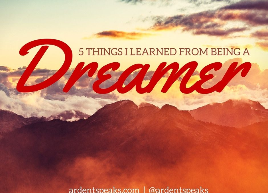 5 Things I Learned from Being a Dreamer