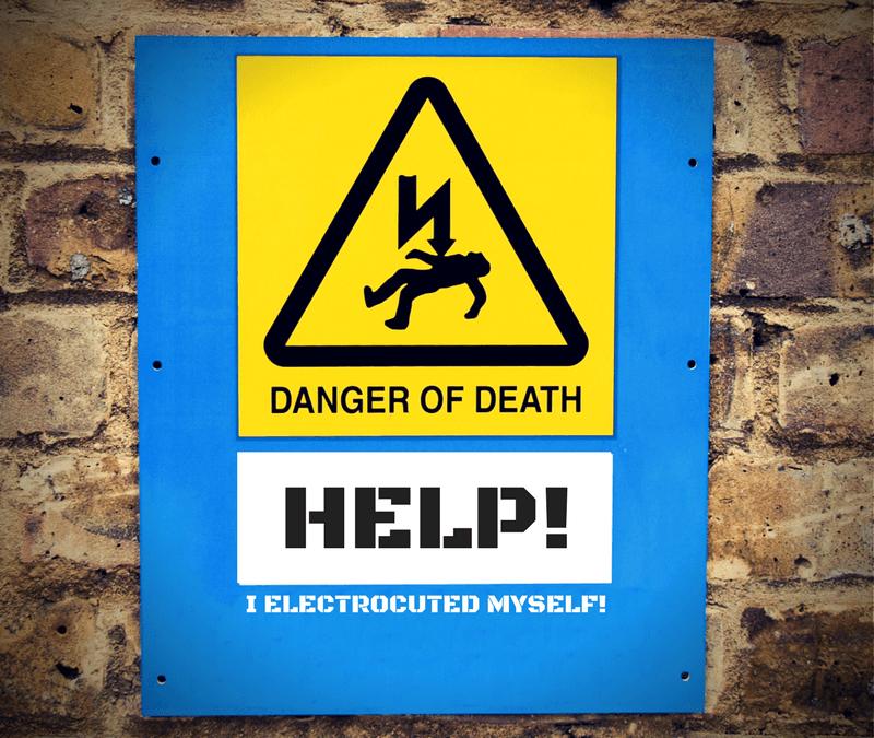 Help! I electrocuted myself!