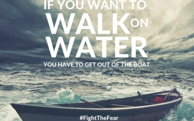 #FightTheFear: Getting Out Of The Boat