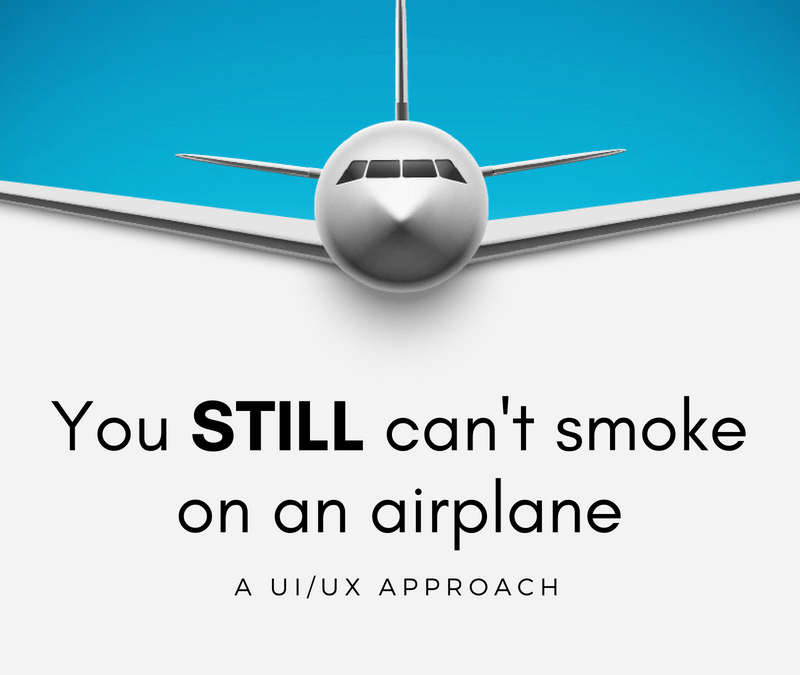 You still can't smoke on an airplane